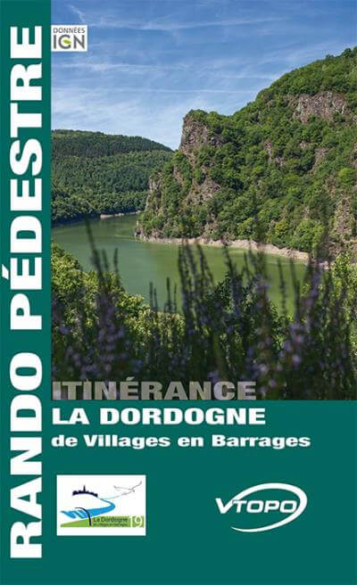 Topoguide La Dordogne De Villages En Barrages